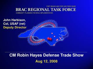 CM Robin Hayes Defense Trade Show Aug 12, 2008