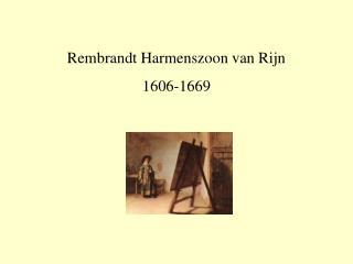 Rembrandt Harmenszoon van Rijn 1606-1669