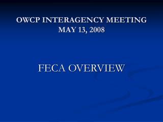 OWCP INTERAGENCY MEETING MAY 13, 2008