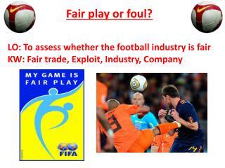 Fair play or foul?