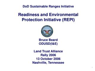 DoD Sustainable Ranges Initiative  Readiness and Environmental Protection Initiative (REPI)