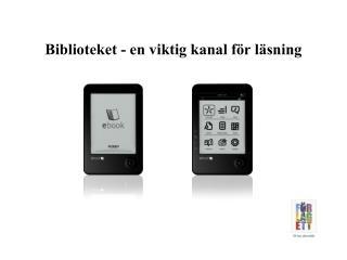 Biblioteket - en viktig kanal för läsning