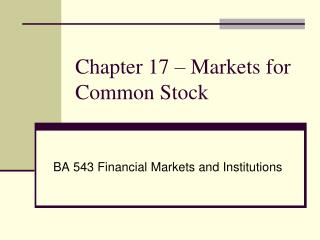 Chapter  17  �  Markets for Common Stock