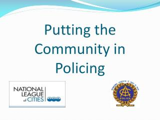 Putting the Community in Policing