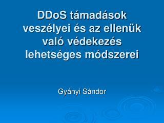 DDoS támadások veszélyei és az ellenük való védekezés lehetséges módszerei