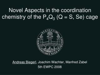 Novel Aspects  in  the coordination chemistry of the  P 4 Q 3  (Q = S, Se)  cage