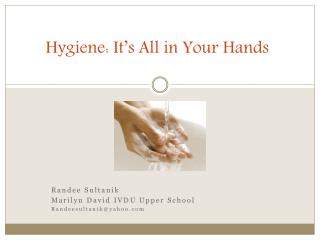 Hygiene: It's All in Your Hands