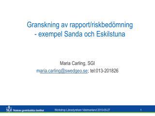 Granskning av rapport/riskbedömning - exempel Sanda och Eskilstuna