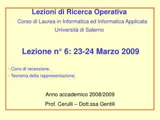 Lezione n° 6: 23-24 Marzo 2009  Cono di recessione.   Teorema della rappresentazione.