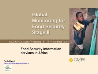 Global Monitoring for Food Security Stage II