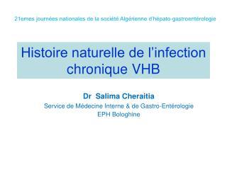 Histoire naturelle de l�infection chronique VHB