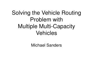 Solving the Vehicle Routing Problem with Multiple Multi-Capacity Vehicles