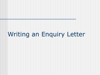 Writing an Enquiry Letter