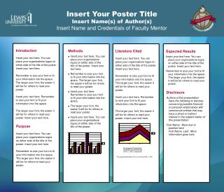 Insert Your Poster Title Insert Name(s) of Author(s) Insert Name and Credentials of Faculty Mentor