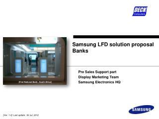 Samsung LFD solution proposal Banks