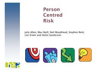 Julie Allen, Max Neill, Neil Woodhead, Stephen Reid, Lori Erwin and Helen Sanderson