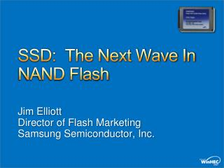 SSD:  The Next Wave In NAND Flash