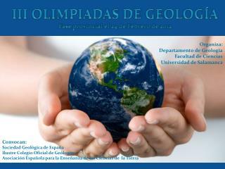 III OLIMPIADAS DE GEOLOGÍA Fase provincial el 24 de Febrero de 2012
