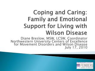 Coping and Caring: Family and Emotional  Support for  Living with  Wilson Disease