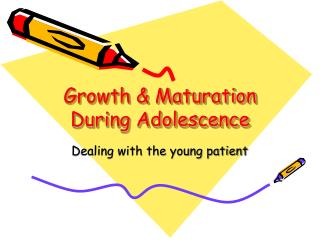 Growth & Maturation During Adolescence