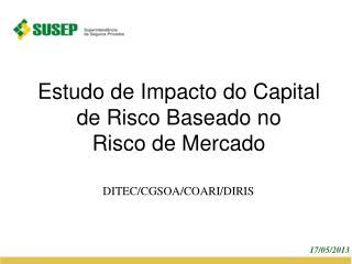 Estudo de Impacto do Capital de Risco Baseado no Risco de Mercado