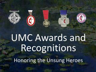 UMC Awards and Recognitions Honoring the Unsung Heroes