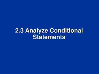 2.3  Analyze Conditional  Statements