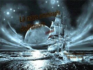 La nave ammiraglia dell'amore    capitolo 2  2parte