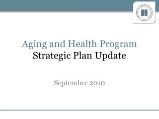 Aging and Health Program Strategic Plan Update