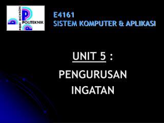 E4161 SISTEM KOMPUTER & APLIKASI