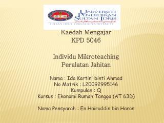 Kaedah Mengajar KPD 5046 Individu Mikroteaching Peralatan Jahitan