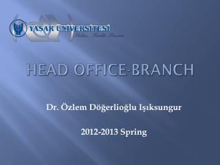 HEAD OFFICE-BRANCH