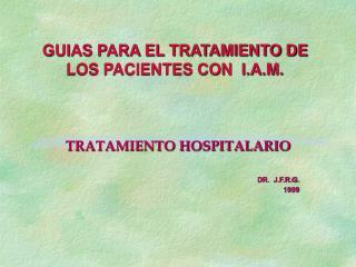 GUIAS PARA EL TRATAMIENTO DE LOS PACIENTES CON  I.A.M.