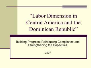 """""""Labor Dimension in Central America and the Dominican Republic"""""""