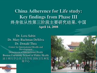 China Adherence for Life study: Key findings from Phase III 终身依从性第三阶段主要研究结果. 中国 April 14, 2008