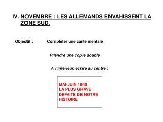 NOVEMBRE : LES ALLEMANDS ENVAHISSENT LA ZONE SUD.