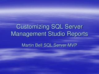 Customizing SQL Server Management Studio Reports