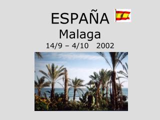 ESPAÑA Malaga 14/9 – 4/10   2002