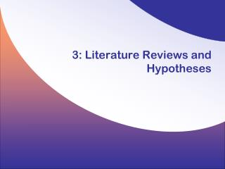 3: Literature Reviews and Hypotheses