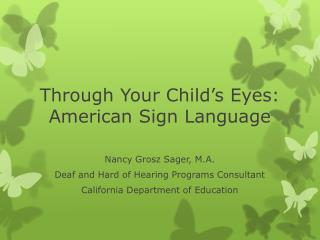 Through Your Child's Eyes: American Sign Language