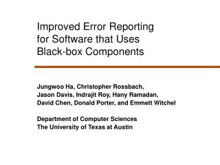 Improved Error Reporting  for Software that Uses  Black-box Components