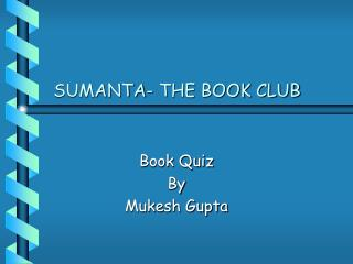 SUMANTA- THE BOOK CLUB