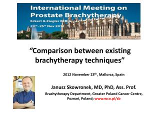 � Comparison between existing brachytherapy techniques�