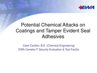 Potential Chemical Attacks on Coatings and Tamper Evident Seal Adhesives