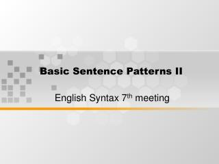 Basic Sentence Patterns II