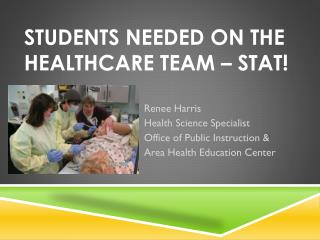 Students Needed on the Healthcare Team – STAT!