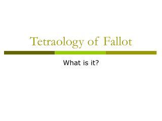 Tetraology of Fallot