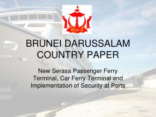 BRUNEI DARUSSALAM COUNTRY PAPER