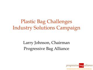 Plastic Bag Challenges Industry Solutions Campaign