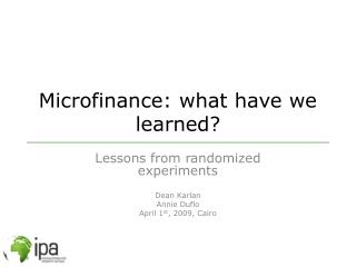 Microfinance: what have we learned?
